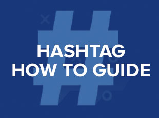 Our handy hashtag 'How to' guide