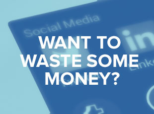 Want to waste some money? Easy - do some social media advertising without a strategy!