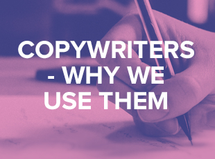 Copywriters and why we should use them
